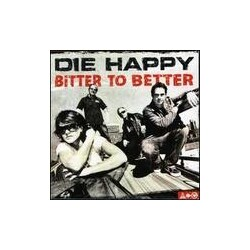 CD: Die Happy - Bitter To Better