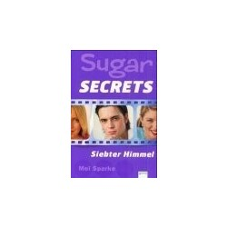 Sugar Secrets Band 6: Siebter Himmel