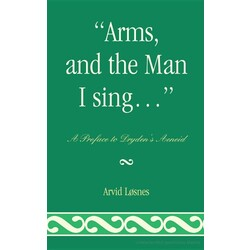 """Arms, and the Man I sing…"""